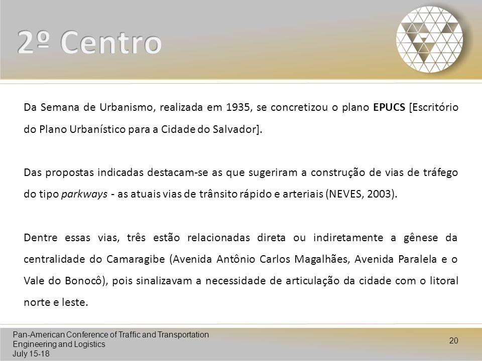 2º Centro Da Semana de Urbanismo, realizada em 1935, se concretizou o plano EPUCS [Escritório do Plano Urbanístico para a Cidade do Salvador].